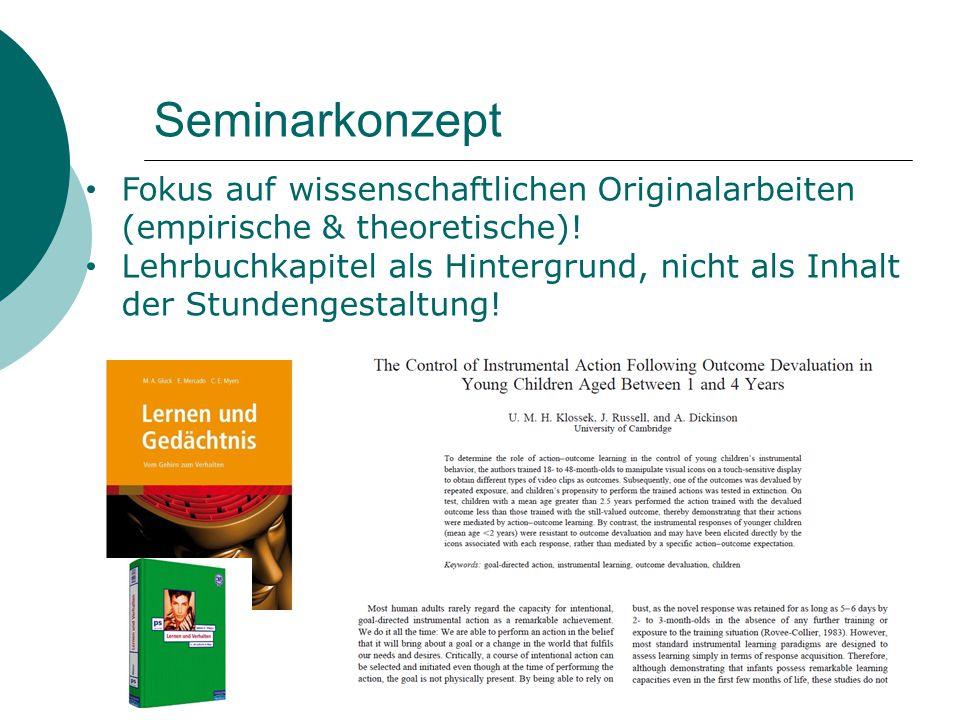 Seminarkonzept Fokus auf wissenschaftlichen Originalarbeiten (empirische & theoretische)! Lehrbuchkapitel als Hintergrund, nicht als Inhalt der Stunde