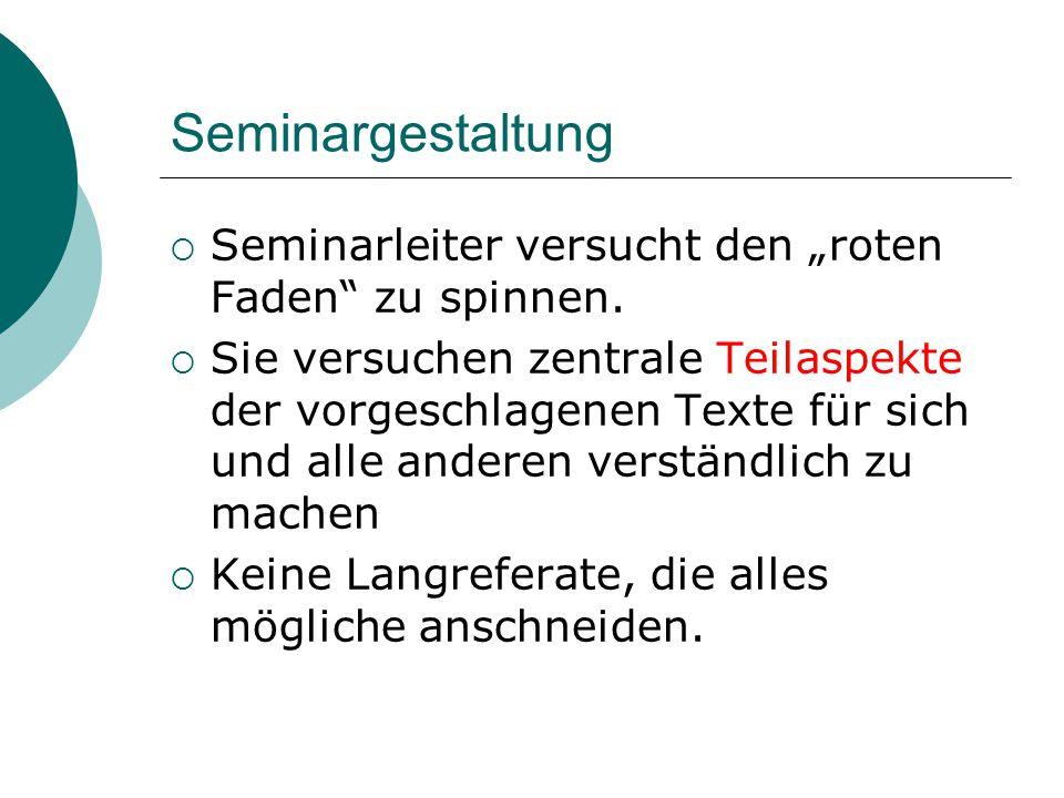 """Seminargestaltung  Viel Interaktion, z.B.durch Kurze """"Impulsreferate (ca."""