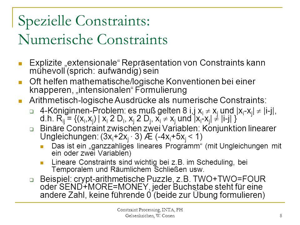 """Constraint Processing, INTA, FH Gelsenkrichen, W. Conen 8 Spezielle Constraints: Numerische Constraints Explizite """"extensionale"""" Repräsentation von Co"""