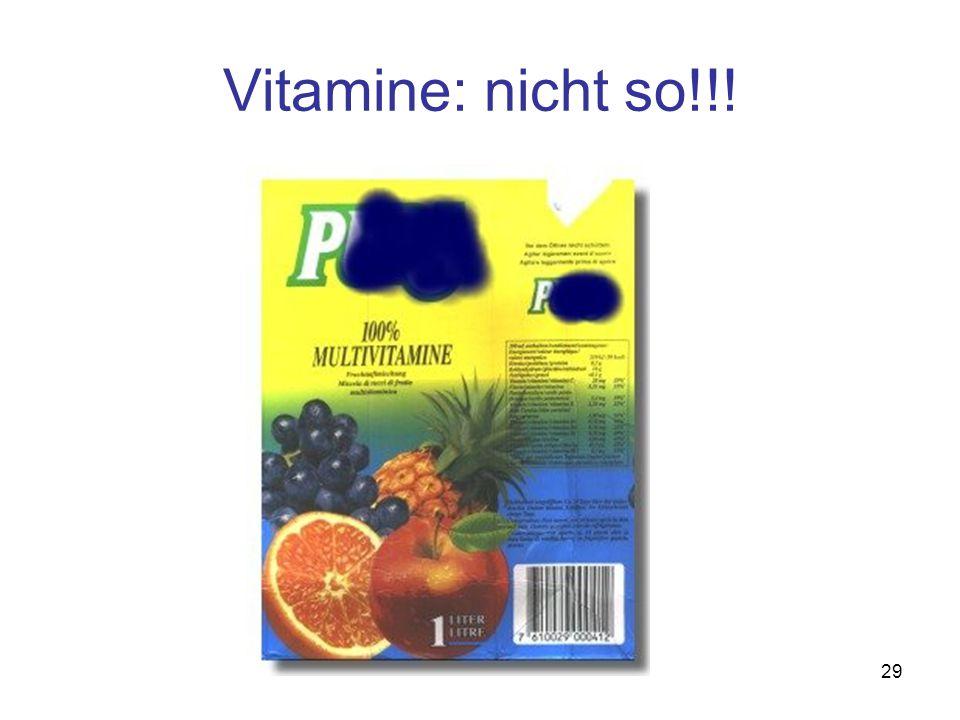 29 Vitamine: nicht so!!!
