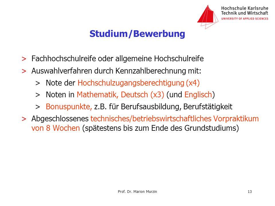 Prof. Dr. Marion Murzin Studium/Bewerbung >Fachhochschulreife oder allgemeine Hochschulreife >Auswahlverfahren durch Kennzahlberechnung mit: > Note de