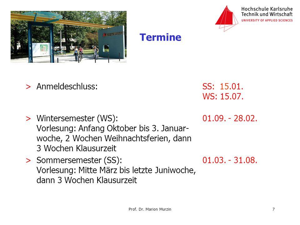 Prof. Dr. Marion Murzin >Anmeldeschluss: SS: 15.01. WS: 15.07. >Wintersemester (WS): 01.09. - 28.02. Vorlesung: Anfang Oktober bis 3. Januar- woche, 2