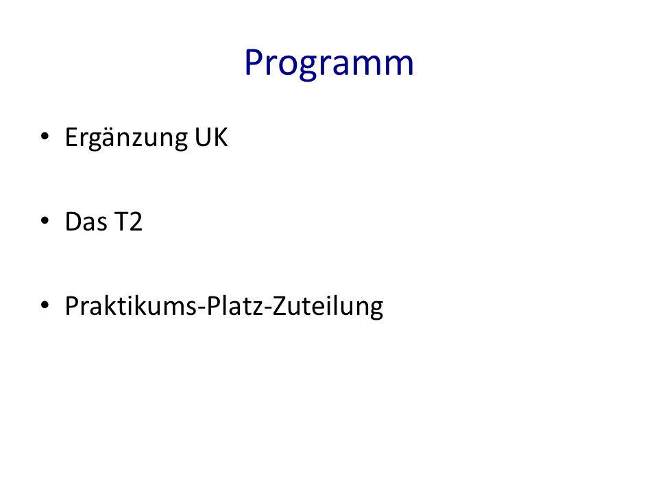 Programm Ergänzung UK Das T2 Praktikums-Platz-Zuteilung