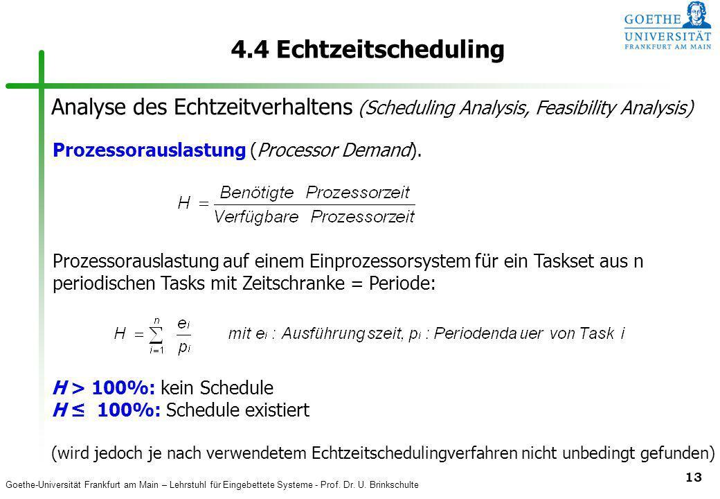 Goethe-Universität Frankfurt am Main – Lehrstuhl für Eingebettete Systeme - Prof. Dr. U. Brinkschulte 13 4.4 Echtzeitscheduling Prozessorauslastung (P