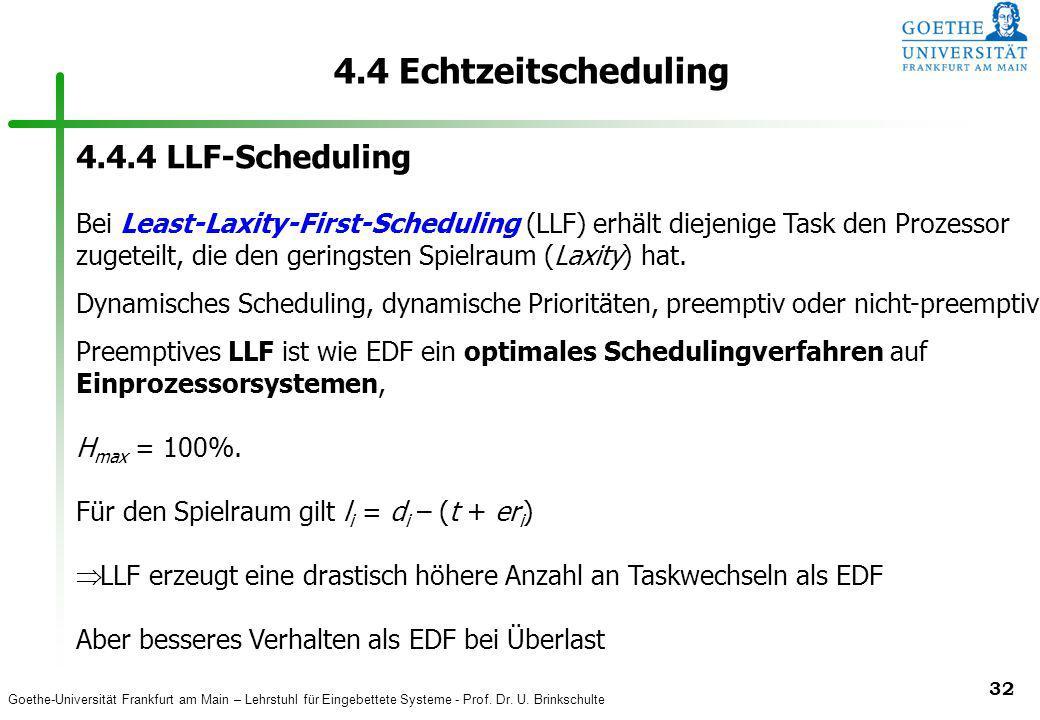 Goethe-Universität Frankfurt am Main – Lehrstuhl für Eingebettete Systeme - Prof. Dr. U. Brinkschulte 32 4.4 Echtzeitscheduling 4.4.4 LLF-Scheduling B