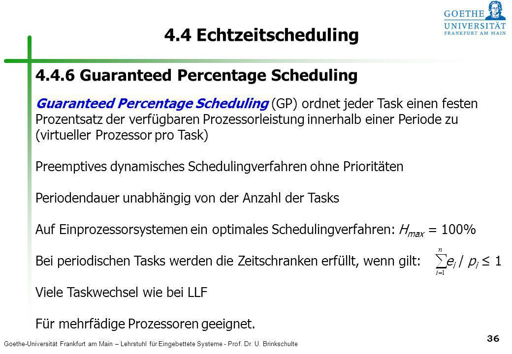 Goethe-Universität Frankfurt am Main – Lehrstuhl für Eingebettete Systeme - Prof. Dr. U. Brinkschulte 36 4.4 Echtzeitscheduling 4.4.6 Guaranteed Perce