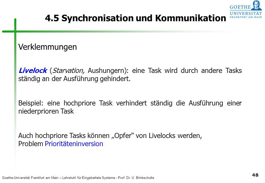 Goethe-Universität Frankfurt am Main – Lehrstuhl für Eingebettete Systeme - Prof. Dr. U. Brinkschulte 48 4.5 Synchronisation und Kommunikation Verklem