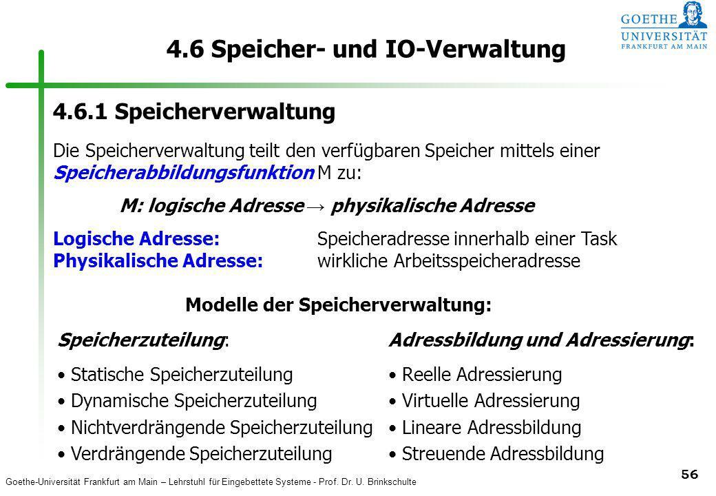 Goethe-Universität Frankfurt am Main – Lehrstuhl für Eingebettete Systeme - Prof. Dr. U. Brinkschulte 56 4.6 Speicher- und IO-Verwaltung 4.6.1 Speiche