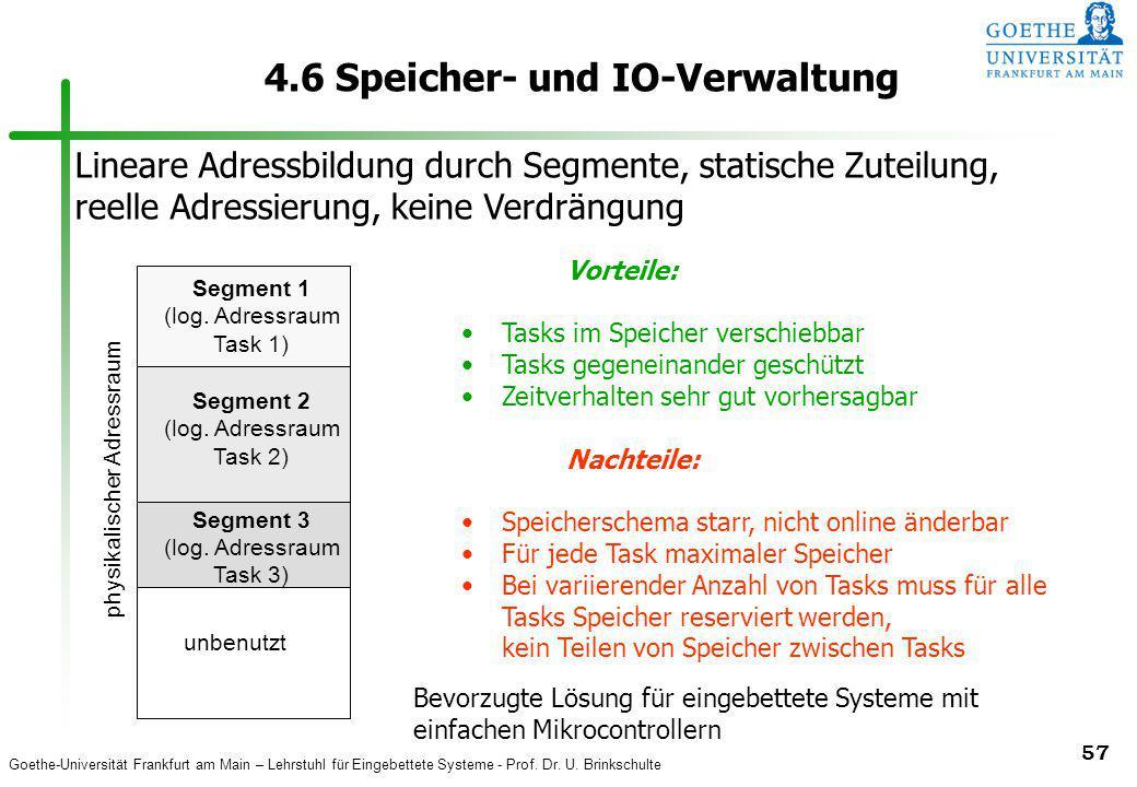 Goethe-Universität Frankfurt am Main – Lehrstuhl für Eingebettete Systeme - Prof. Dr. U. Brinkschulte 57 4.6 Speicher- und IO-Verwaltung Segment 1 (lo