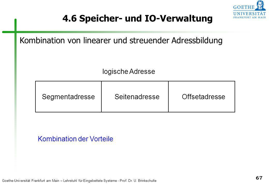 Goethe-Universität Frankfurt am Main – Lehrstuhl für Eingebettete Systeme - Prof. Dr. U. Brinkschulte 67 4.6 Speicher- und IO-Verwaltung Segmentadress