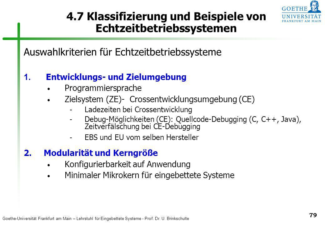 Goethe-Universität Frankfurt am Main – Lehrstuhl für Eingebettete Systeme - Prof. Dr. U. Brinkschulte 79 4.7 Klassifizierung und Beispiele von Echtzei
