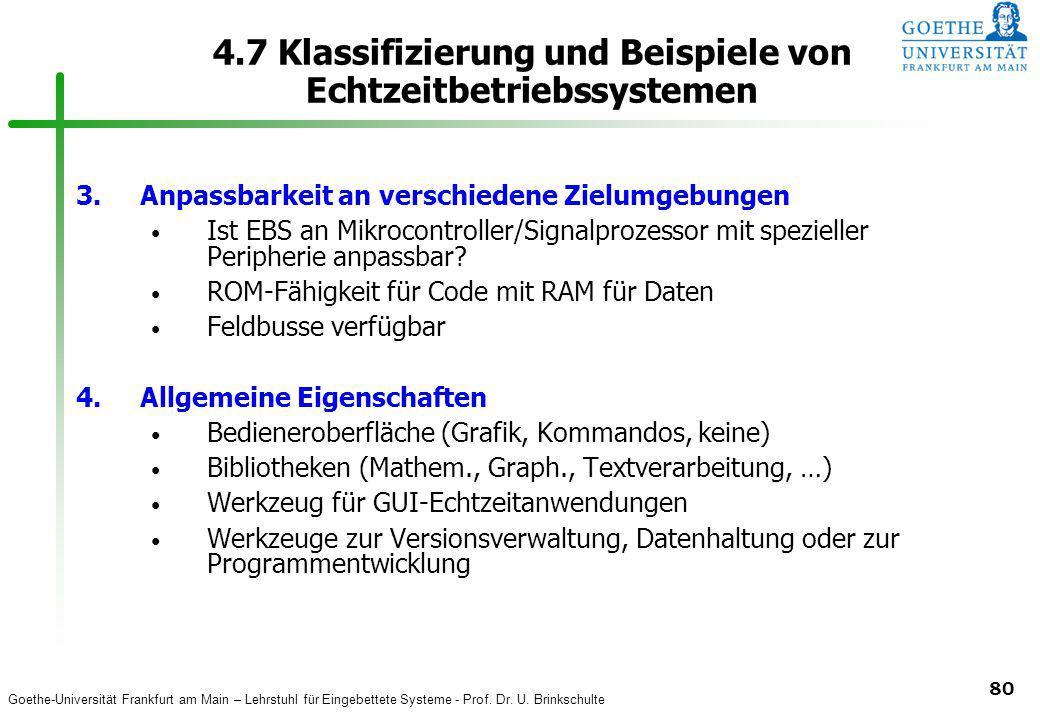 Goethe-Universität Frankfurt am Main – Lehrstuhl für Eingebettete Systeme - Prof. Dr. U. Brinkschulte 80 4.7 Klassifizierung und Beispiele von Echtzei