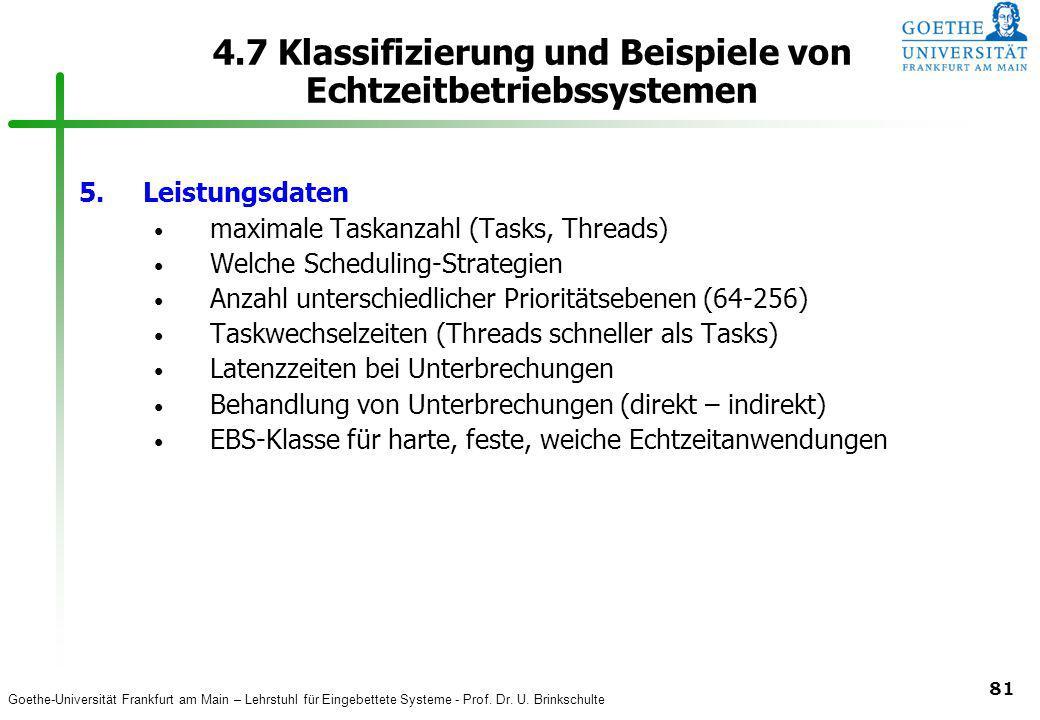 Goethe-Universität Frankfurt am Main – Lehrstuhl für Eingebettete Systeme - Prof. Dr. U. Brinkschulte 81 4.7 Klassifizierung und Beispiele von Echtzei