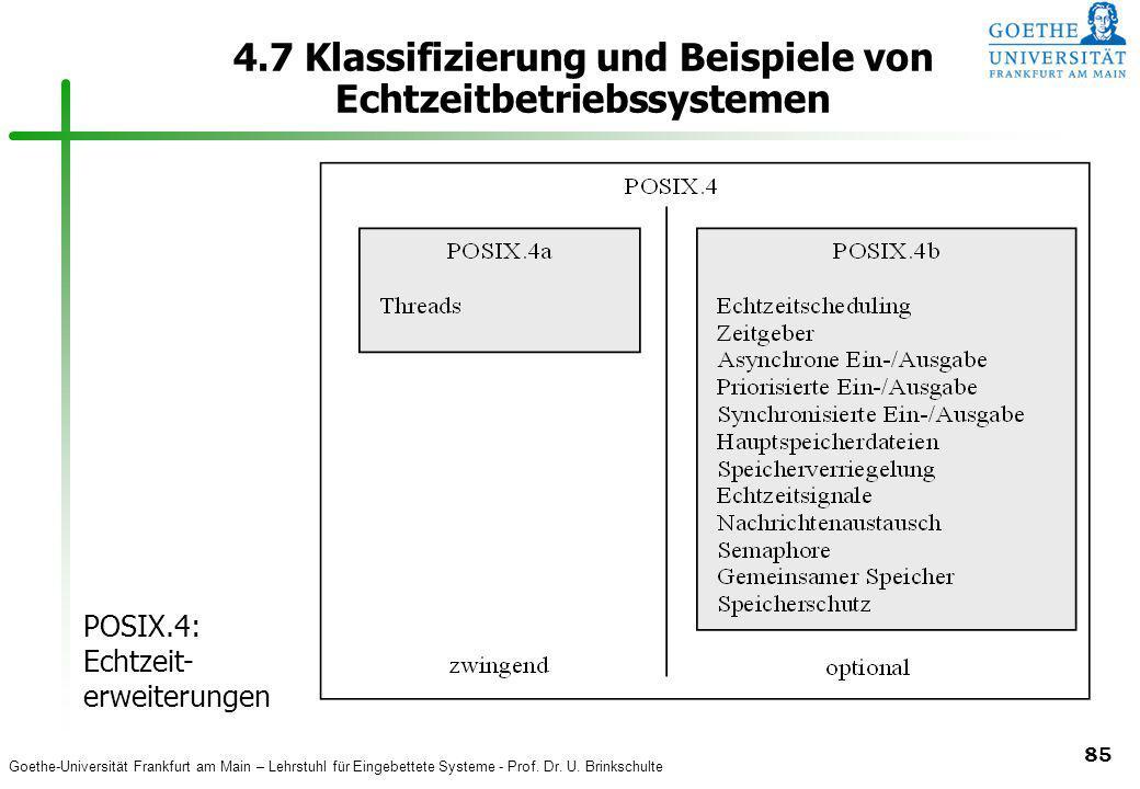 Goethe-Universität Frankfurt am Main – Lehrstuhl für Eingebettete Systeme - Prof. Dr. U. Brinkschulte 85 4.7 Klassifizierung und Beispiele von Echtzei