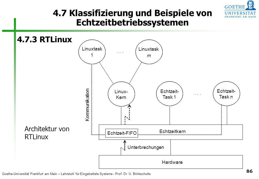 Goethe-Universität Frankfurt am Main – Lehrstuhl für Eingebettete Systeme - Prof. Dr. U. Brinkschulte 86 4.7 Klassifizierung und Beispiele von Echtzei