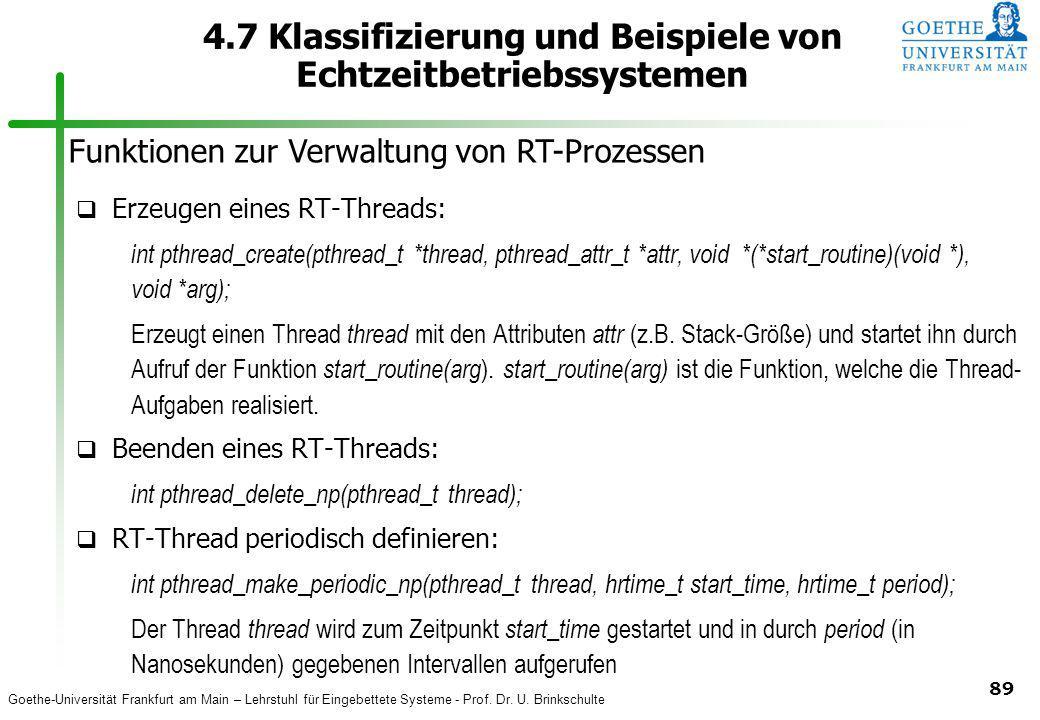 Goethe-Universität Frankfurt am Main – Lehrstuhl für Eingebettete Systeme - Prof. Dr. U. Brinkschulte 89 4.7 Klassifizierung und Beispiele von Echtzei