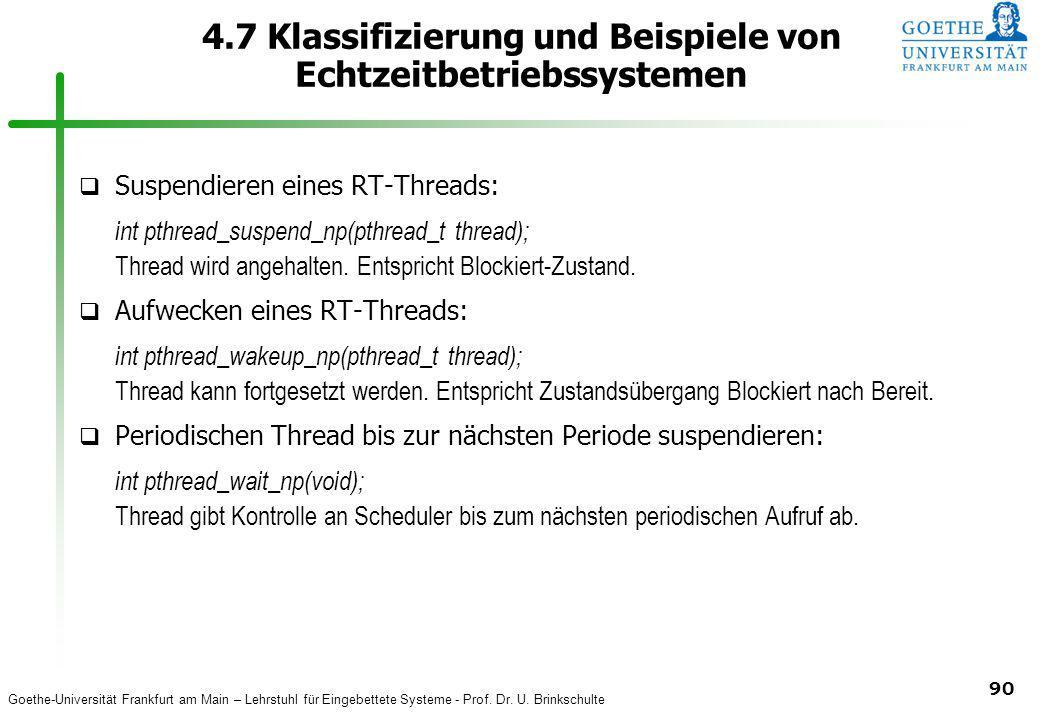Goethe-Universität Frankfurt am Main – Lehrstuhl für Eingebettete Systeme - Prof. Dr. U. Brinkschulte 90 4.7 Klassifizierung und Beispiele von Echtzei