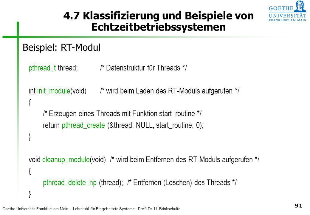 Goethe-Universität Frankfurt am Main – Lehrstuhl für Eingebettete Systeme - Prof. Dr. U. Brinkschulte 91 4.7 Klassifizierung und Beispiele von Echtzei