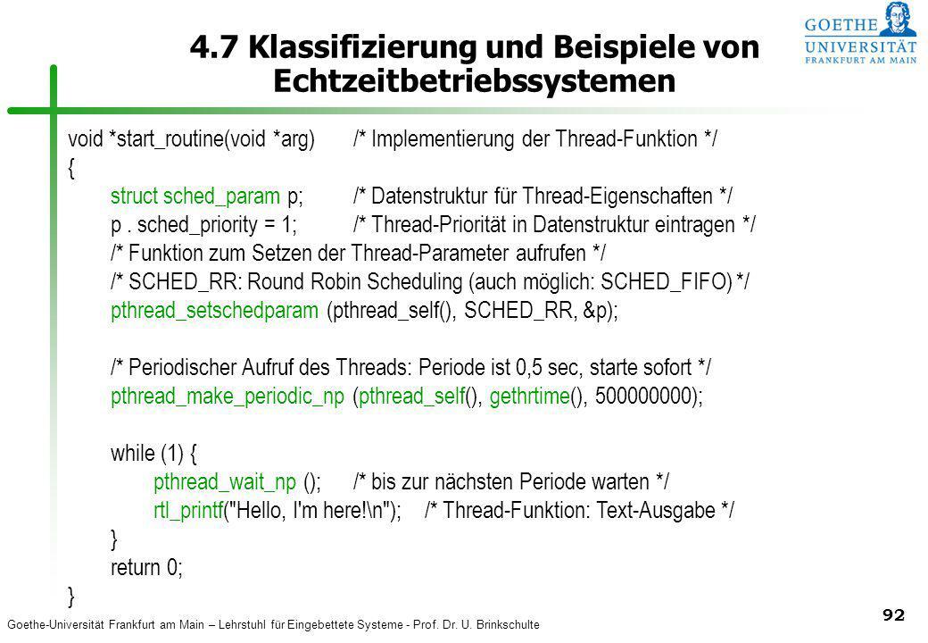 Goethe-Universität Frankfurt am Main – Lehrstuhl für Eingebettete Systeme - Prof. Dr. U. Brinkschulte 92 4.7 Klassifizierung und Beispiele von Echtzei
