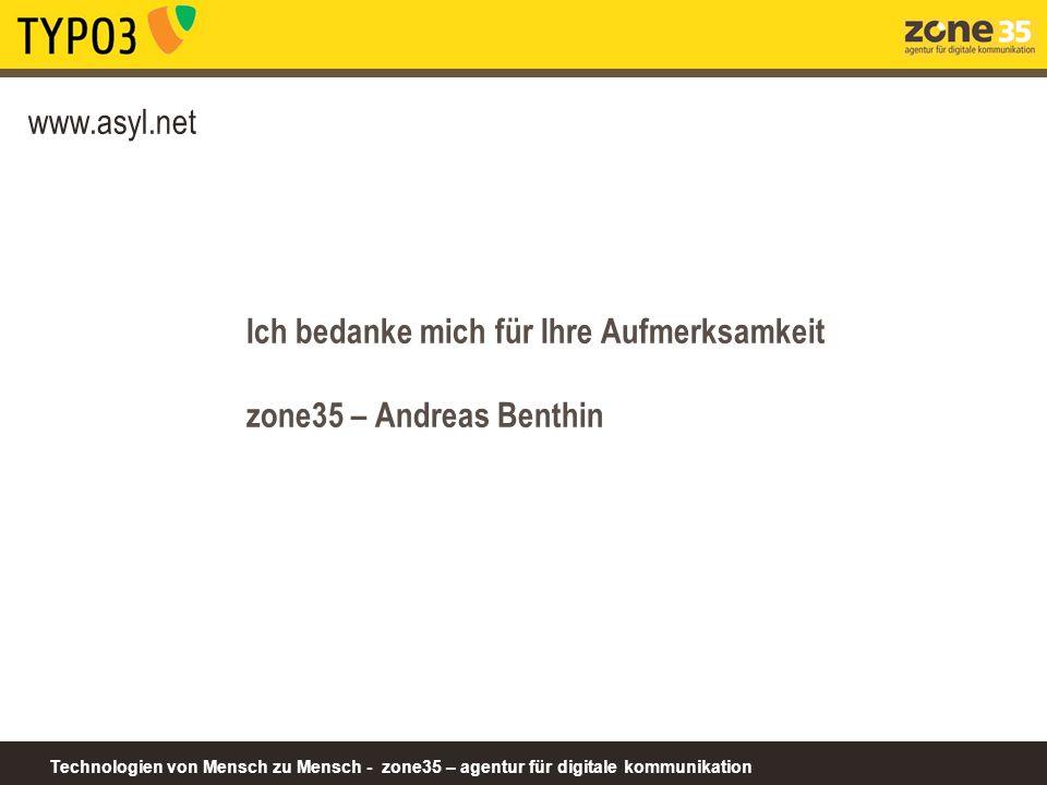 Technologien von Mensch zu Mensch - zone35 – agentur für digitale kommunikation www.asyl.net Ich bedanke mich für Ihre Aufmerksamkeit zone35 – Andreas