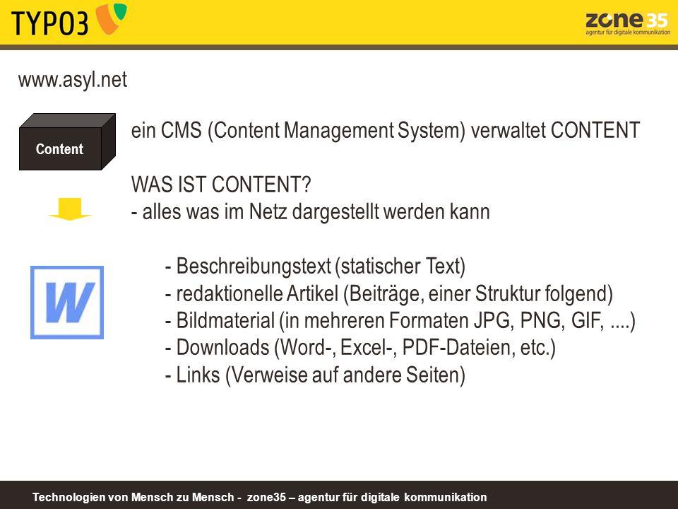 Technologien von Mensch zu Mensch - zone35 – agentur für digitale kommunikation Content www.asyl.net ein CMS (Content Management System) verwaltet CON