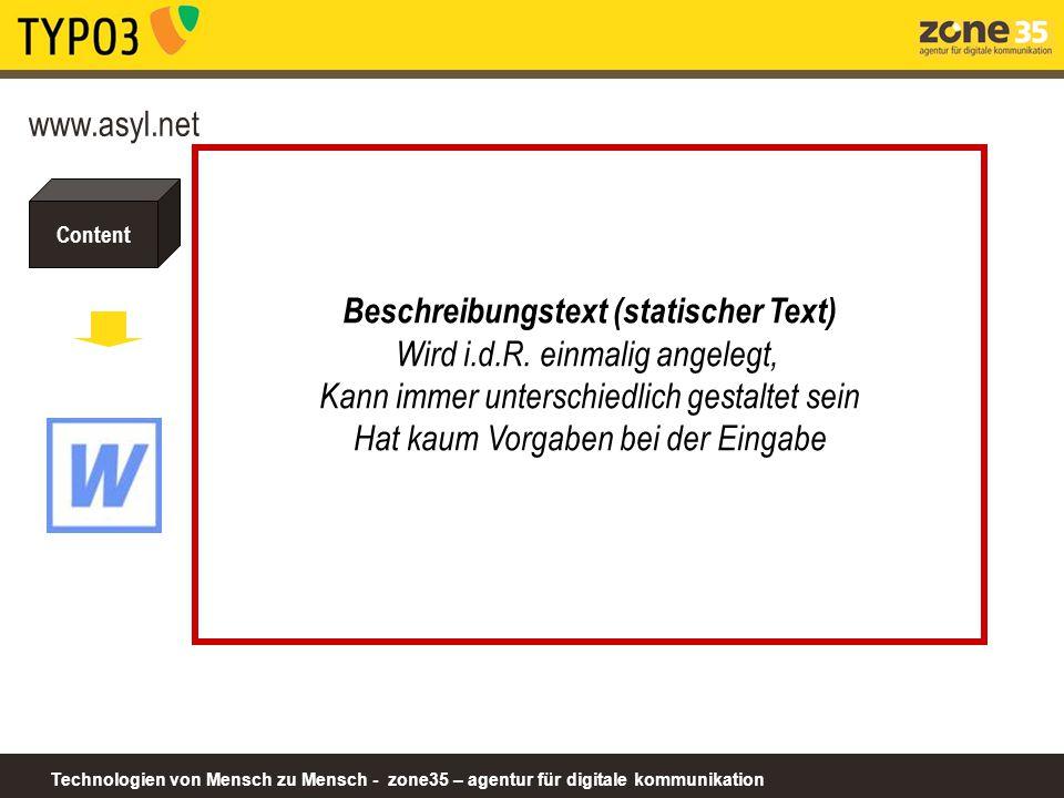 Technologien von Mensch zu Mensch - zone35 – agentur für digitale kommunikation Content www.asyl.net Beschreibungstext (statischer Text) Wird i.d.R. e
