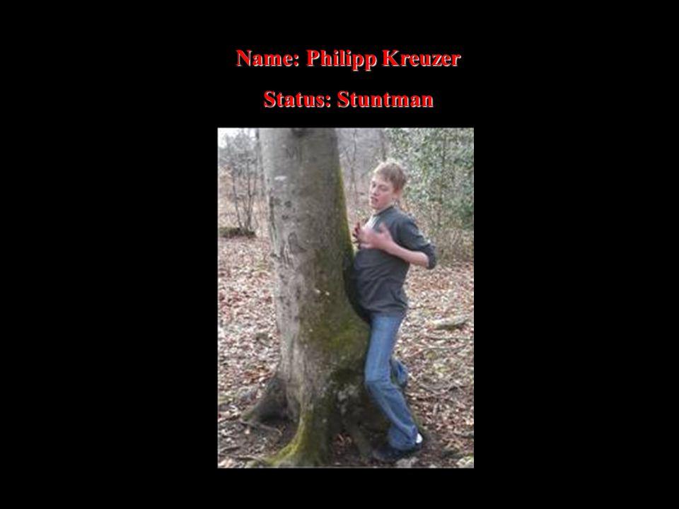 Name: Philipp Kreuzer Status: Stuntman