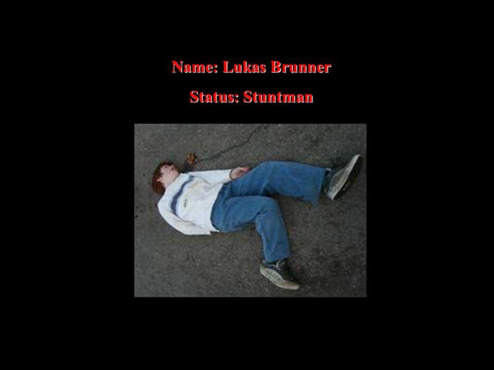 Name: Lukas Brunner Status: Stuntman