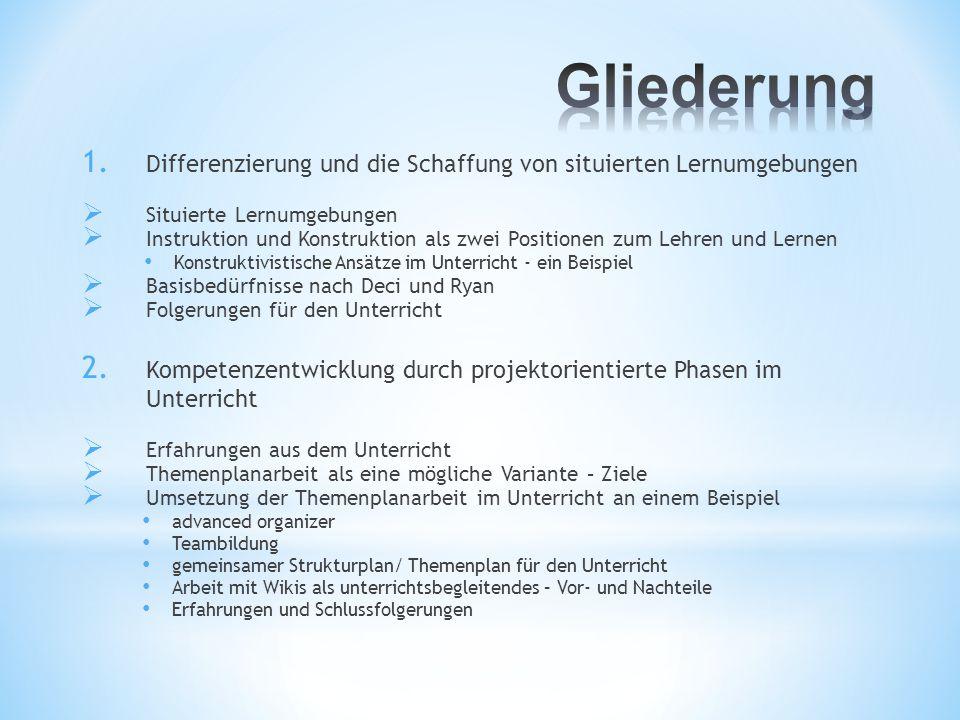 1. Differenzierung und die Schaffung von situierten Lernumgebungen  Situierte Lernumgebungen  Instruktion und Konstruktion als zwei Positionen zum L