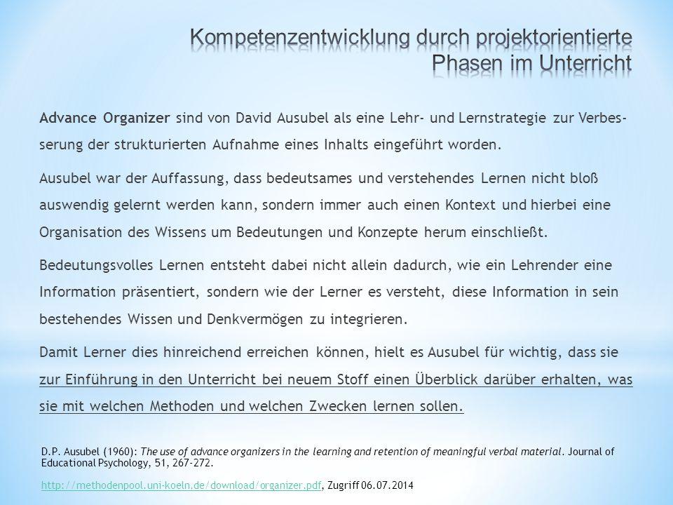 Advance Organizer sind von David Ausubel als eine Lehr- und Lernstrategie zur Verbes- serung der strukturierten Aufnahme eines Inhalts eingeführt worden.