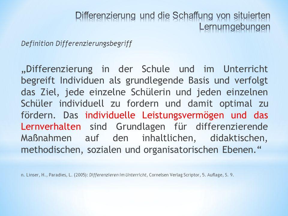 """Definition Differenzierungsbegriff """"Differenzierung in der Schule und im Unterricht begreift Individuen als grundlegende Basis und verfolgt das Ziel, jede einzelne Schülerin und jeden einzelnen Schüler individuell zu fordern und damit optimal zu fördern."""