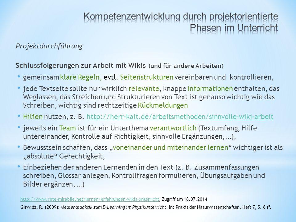 Projektdurchführung Schlussfolgerungen zur Arbeit mit Wikis (und für andere Arbeiten) gemeinsam klare Regeln, evtl.