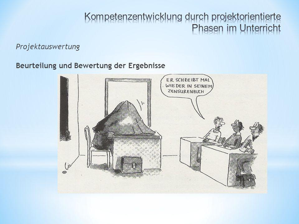 Projektauswertung Beurteilung und Bewertung der Ergebnisse