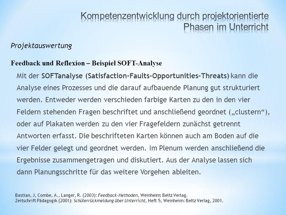 Mit der SOFTanalyse (Satisfaction-Faults-Opportunities-Threats) kann die Analyse eines Prozesses und die darauf aufbauende Planung gut strukturiert werden.