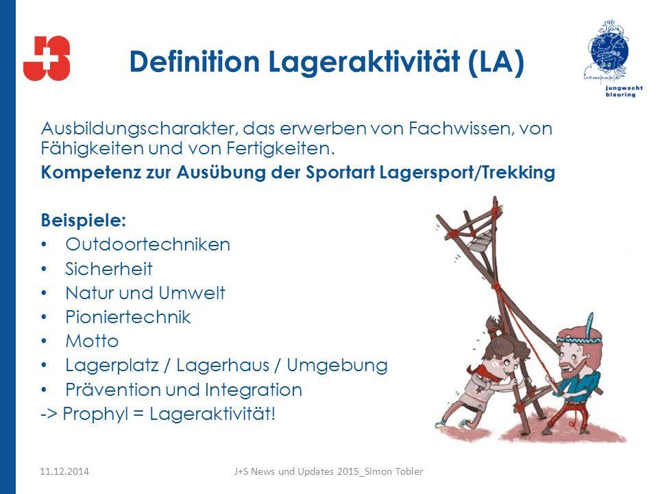 Definition Lageraktivität (LA) Ausbildungscharakter, das erwerben von Fachwissen, von Fähigkeiten und von Fertigkeiten.