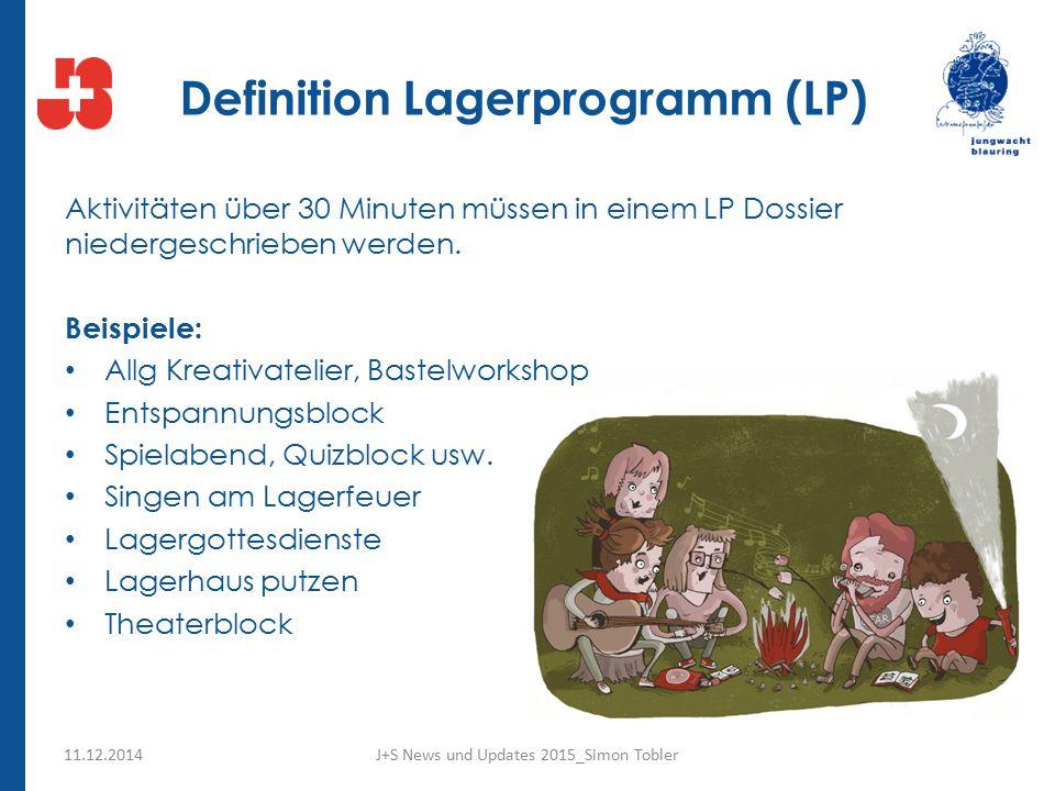 Definition Lagerprogramm (LP) Aktivitäten über 30 Minuten müssen in einem LP Dossier niedergeschrieben werden.