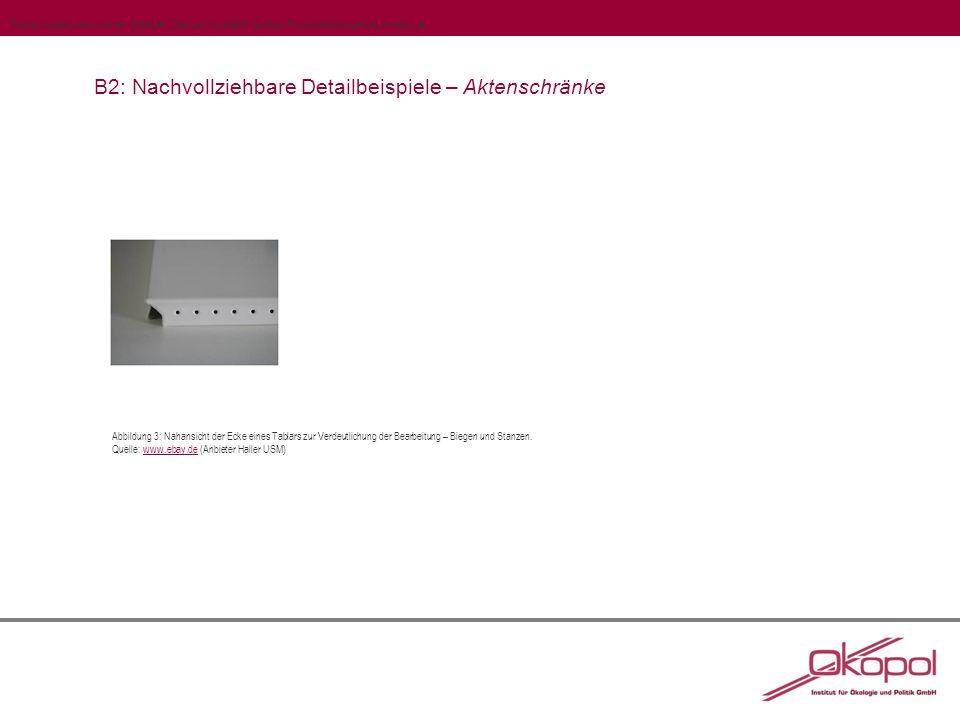 B2: Nachvollziehbare Detailbeispiele – Aktenschränke Abbildung 3: Nahansicht der Ecke eines Tablars zur Verdeutlichung der Bearbeitung – Biegen und Stanzen.