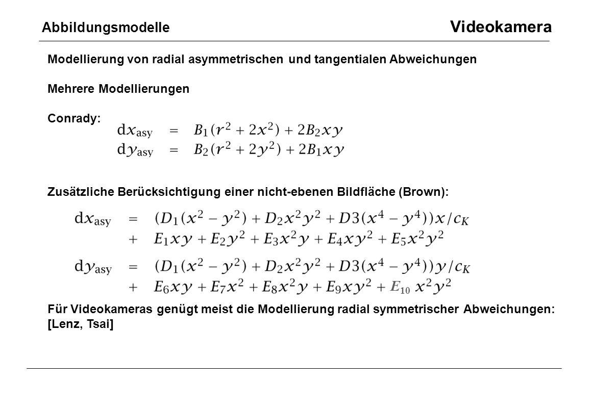 Modellierung von radial asymmetrischen und tangentialen Abweichungen Mehrere Modellierungen Conrady: Zusätzliche Berücksichtigung einer nicht-ebenen B
