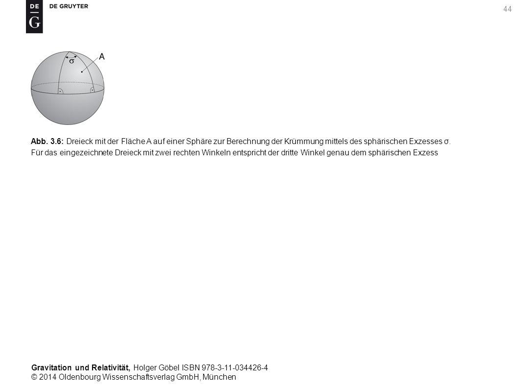 Gravitation und Relativität, Holger Göbel ISBN 978-3-11-034426-4 © 2014 Oldenbourg Wissenschaftsverlag GmbH, München 44 Abb. 3.6: Dreieck mit der Fläc