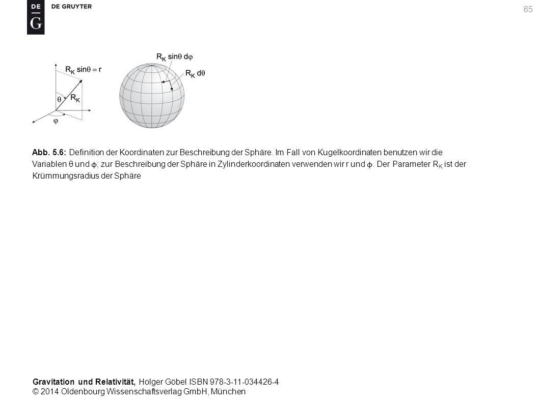Gravitation und Relativität, Holger Göbel ISBN 978-3-11-034426-4 © 2014 Oldenbourg Wissenschaftsverlag GmbH, München 65 Abb. 5.6: Definition der Koord