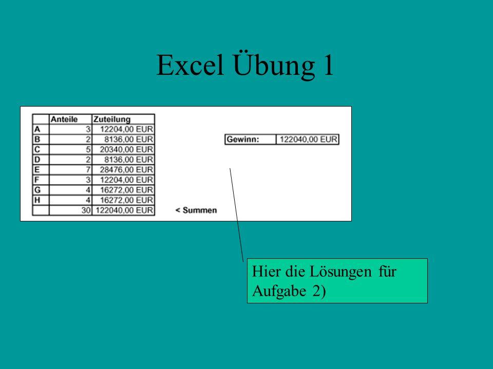 Excel Übung 1 Hier die Lösungen für Aufgabe 2)