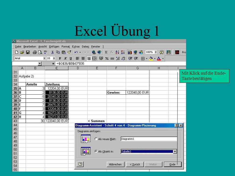 Excel Übung 1 Mit Klick auf die Ende- Taste bestätigen