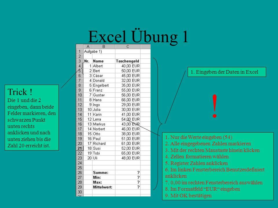 Excel Übung 1 1.Eingeben der Daten in Excel Trick .