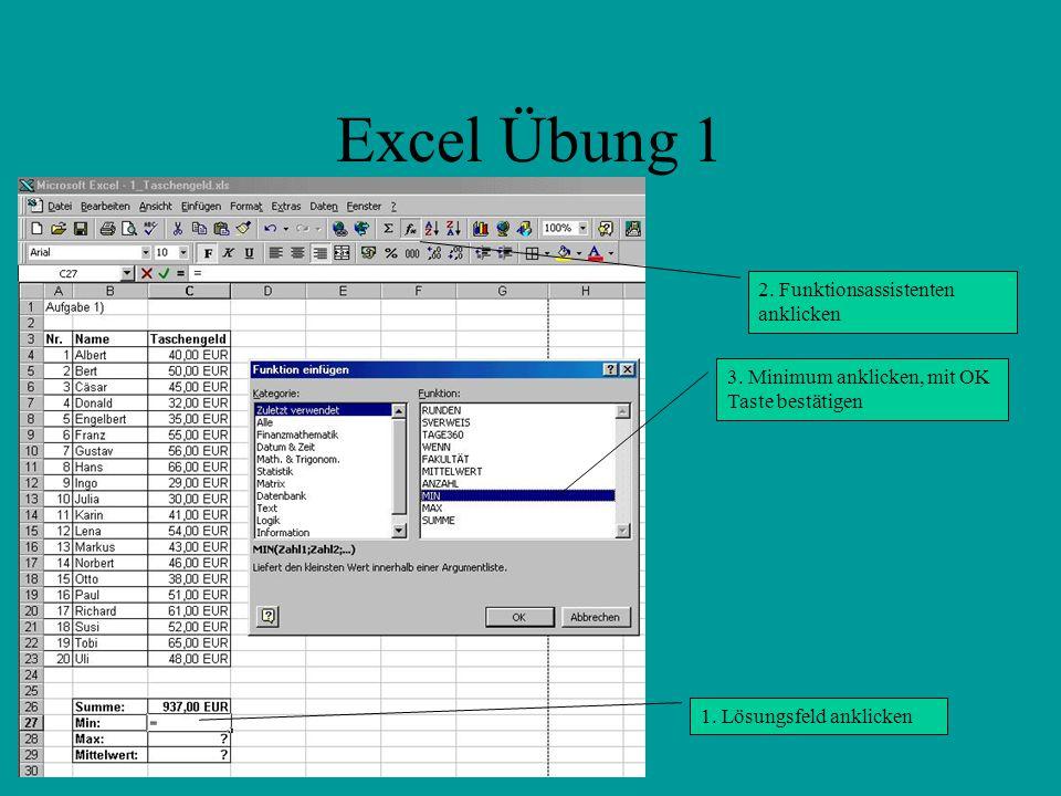 Excel Übung 1 1.Lösungsfeld anklicken 2. Funktionsassistenten anklicken 3.