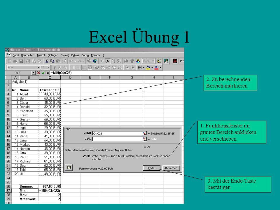 Excel Übung 1 2.Zu berechnenden Bereich markieren 1.