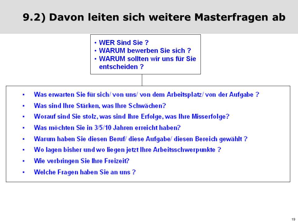19 9.2) Davon leiten sich weitere Masterfragen ab