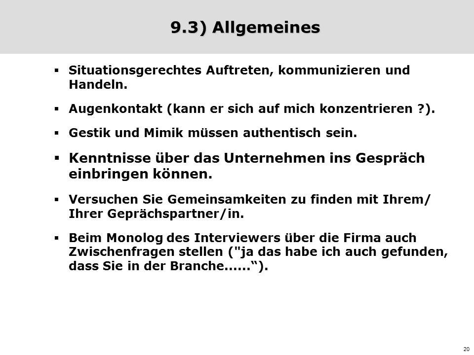 20 9.3) Allgemeines  Situationsgerechtes Auftreten, kommunizieren und Handeln.