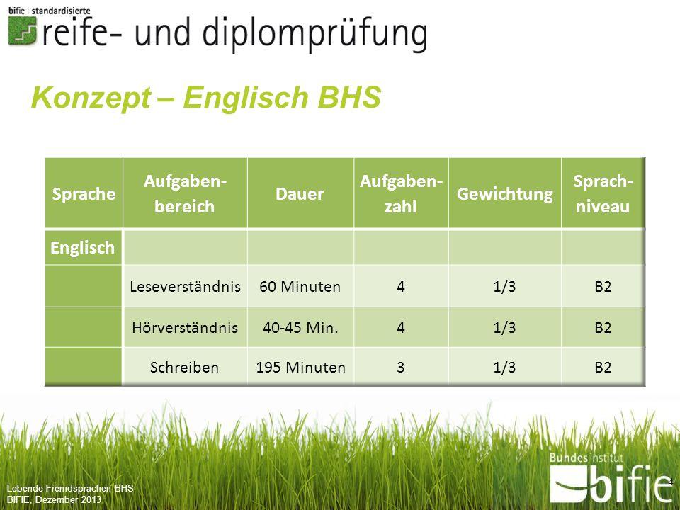 Lebende Fremdsprachen BHS BIFIE, Dezember 2013 4 Konzept – Englisch BHS