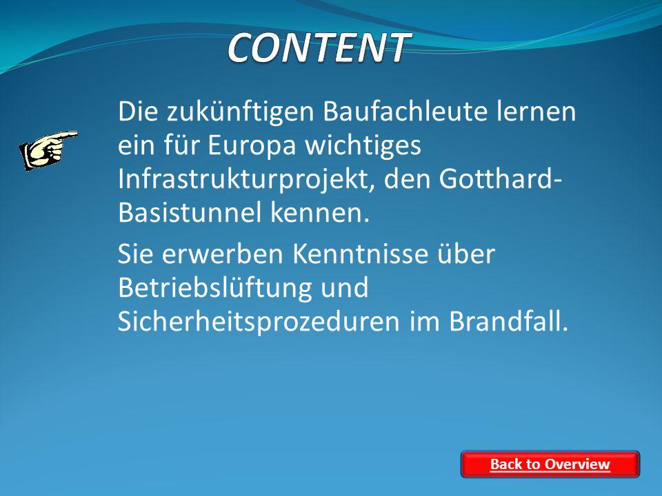 Die zukünftigen Baufachleute lernen ein für Europa wichtiges Infrastrukturprojekt, den Gotthard- Basistunnel kennen.