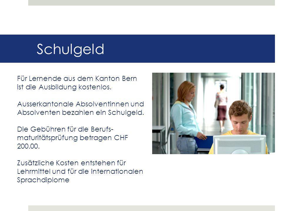 Schulgeld Für Lernende aus dem Kanton Bern ist die Ausbildung kostenlos. Ausserkantonale Absolventinnen und Absolventen bezahlen ein Schulgeld. Die Ge